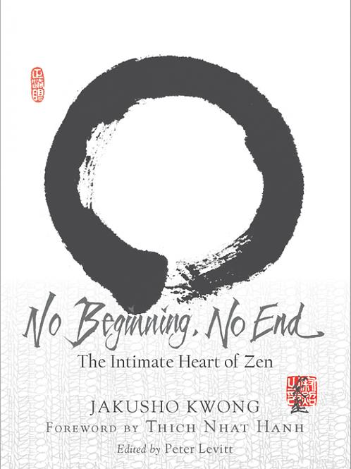 """No Beginning, No End"" by Jakusho Kwong-roshi"