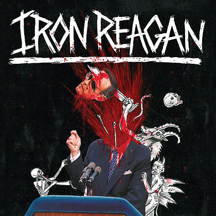 IRON REAGAN - The Tyranny Of Will