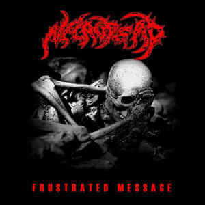 NECRODEAD - Frustated Message