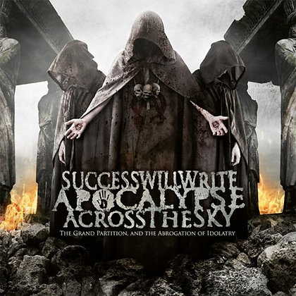 SUCCESS WILL WRITE APOCALYPSE ACROSS THE SKY - The Grand Partition and the...