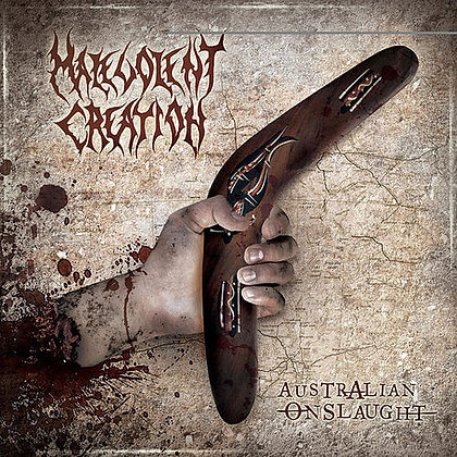 MALEVOLENT CREATION - Australian Onslaught