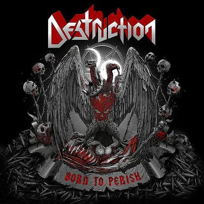 DESTRUCTION - Born to Perish