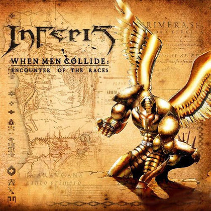 CD chilean metal band INFERIS When the Men Collide: Encounter of the Races