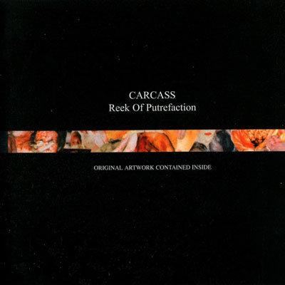 CARCASS - Reek of Putrefaction