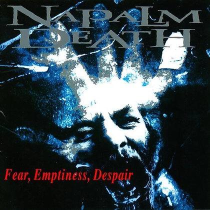 NAPALM DEATH - Fear Emptiness Despair
