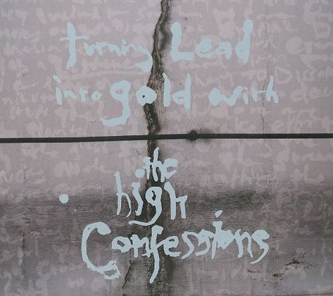 THE HIGH CONFESSIONS - Turning Lead Into Gold WithThe High Confessions