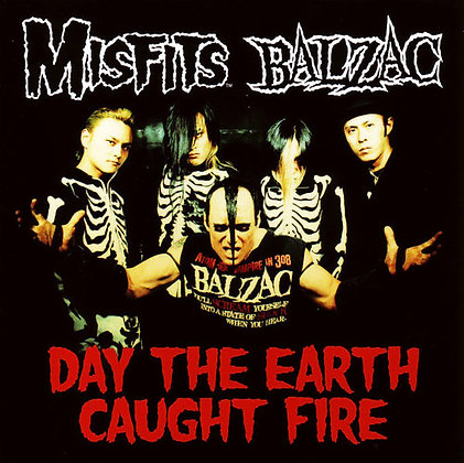 MISFITS / BALZAC - Day the Earth Caught Fire