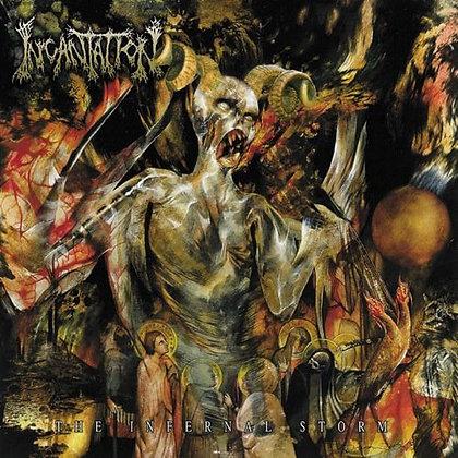 INCANTATION - The Infernal Storm