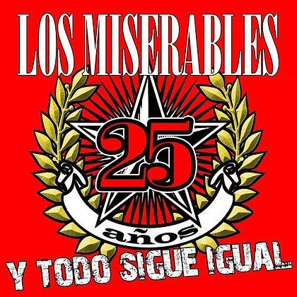LOS MISERABLES - 25 Años y Todo Sigue Igual