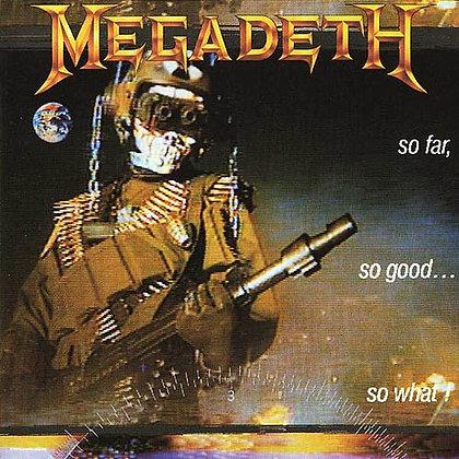 MEGADETH - So Far, So Good... So What?