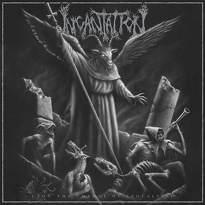 INCANTATION - Upon the Throne of Apocalypse