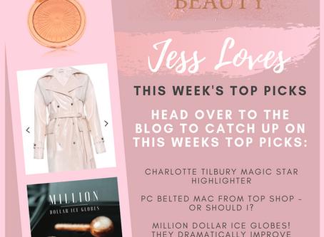 Jess Loves - This Weeks Top Picks!