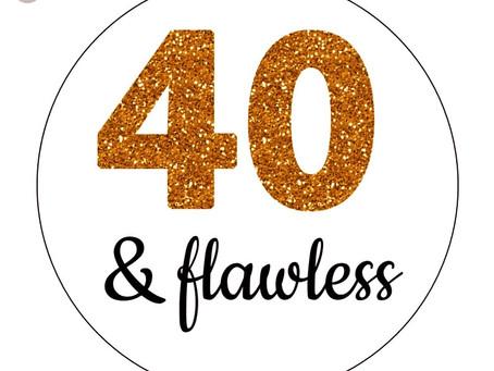 Fabulous at 40…..✨