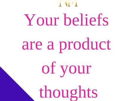 CAN YOUR BELIEFS DETERMINE WHO YOU BECOME?
