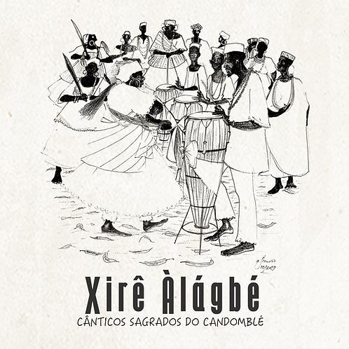 Xirê Àlágbé - Cânticos Sagrados do Candomblé (2020)