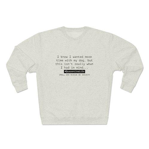 """Unisex """"Quarantine Life"""" Premium Crewneck Sweatshirt"""