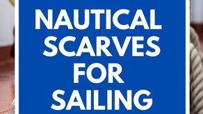 Nautical Scarves for Sailing: For All Weather Types