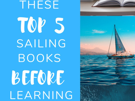 Why You Need to Read These Top 5 Sailing Books Before Learning How to Sail
