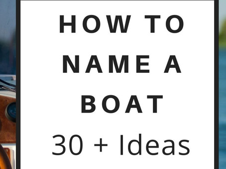 How to Name a Boat: 30+ IDEAS