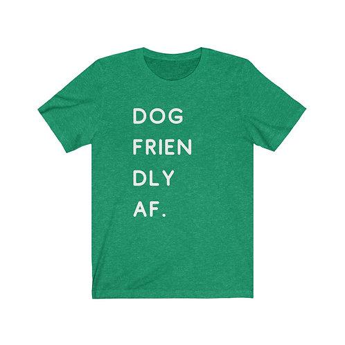Unisex Dog Friendly AF Short Sleeve Tee by SHOPDOGSOF Cincy