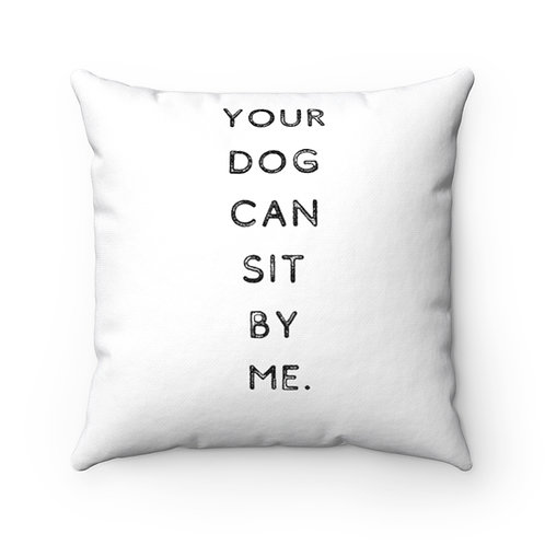 Your Dog Can Sit by Me - Indoor Pillow by SHOPDOGSOF Cincy