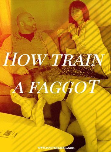 How train a faggot | 2020