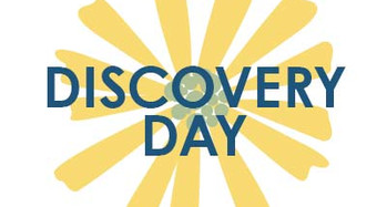 Top 10 Reasons to Attend Discovery Day: New (later) Date! New Agenda! New Location! New Knowledge!