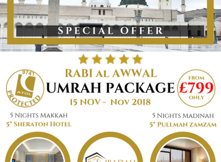 RABI AL AWWAL UMRAH PACKAGE SPECIAL OFFER FROM ONLY £799.00