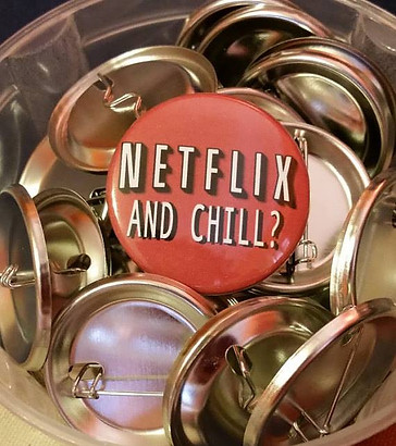netflix and chill original design pinback or button