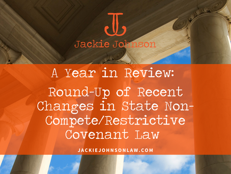A Year in Review: Round-Up of Recent Changes in State Non-Compete/Restrictive Covenant Law