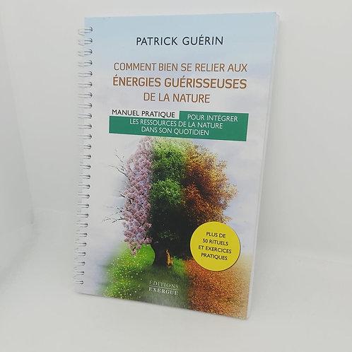 """Livre """" Comment bien se relier aux énergies guérisseuses de la nature"""""""