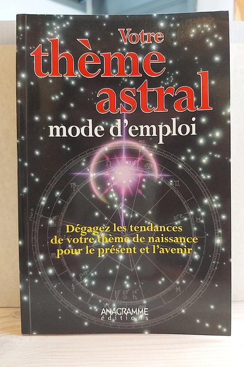 Votre thème astral - Mode d'emploi