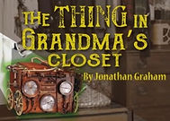 The Thing in Grandmas Closet.jpg
