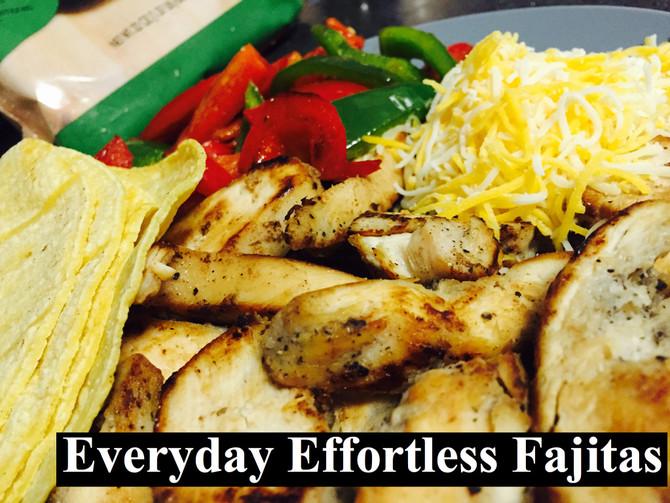 Everyday Effortless Fajitas