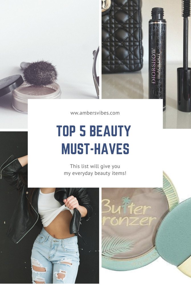My Top 5 Beauty Must Have's!