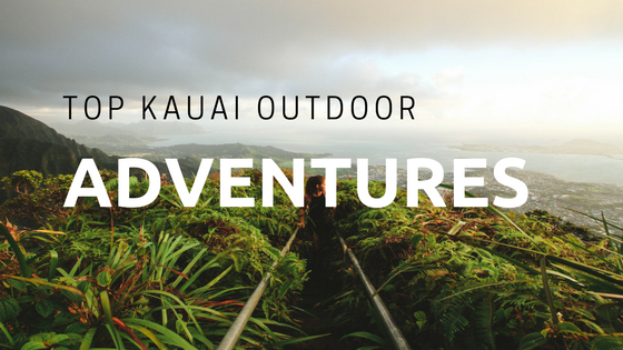 Top Kauai Outdoor Adventures