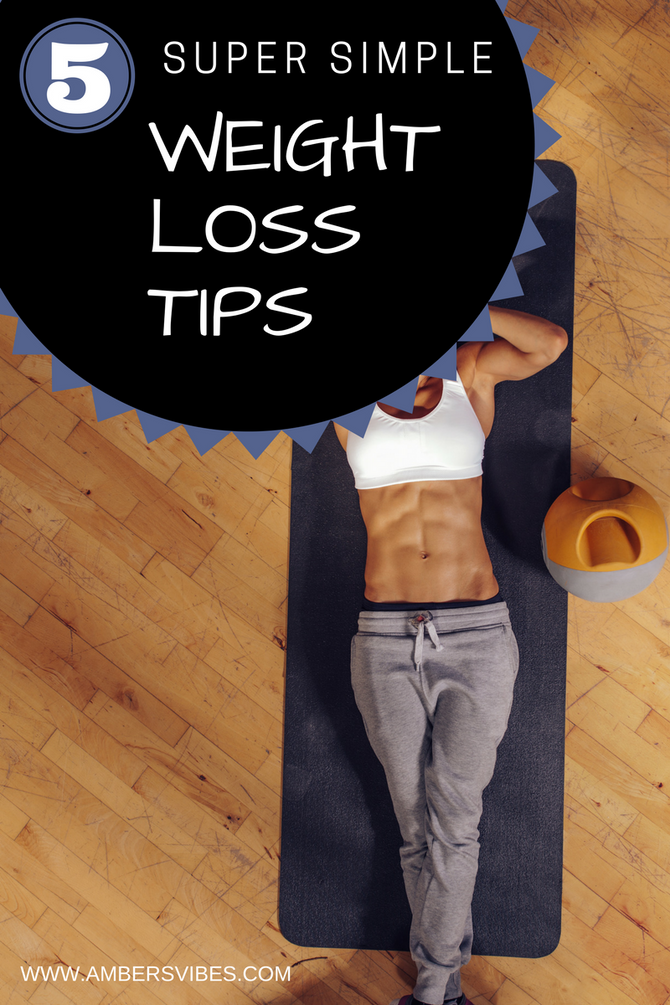 5 Super Simple Weight Loss Tips