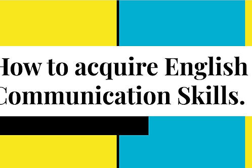 How to acquire English Communication Skills