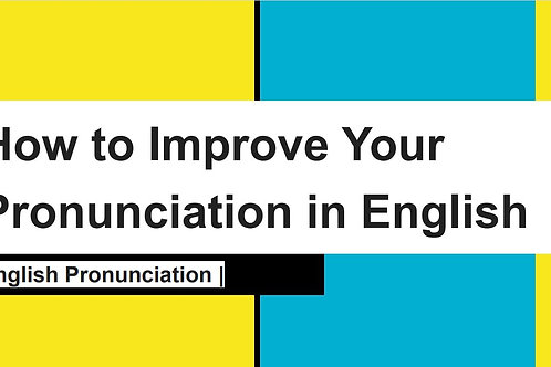 How to Improve Your Pronunciation in Eng