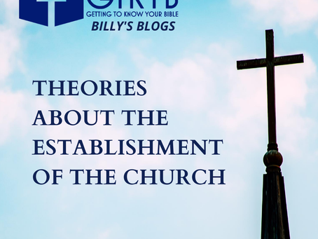 THEORIES ABOUT THE ESTABLISHMENT OF THE CHURCH