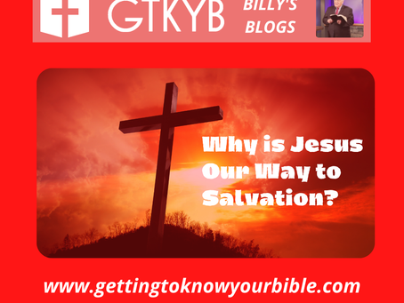 Why is He our Way to Salvation?