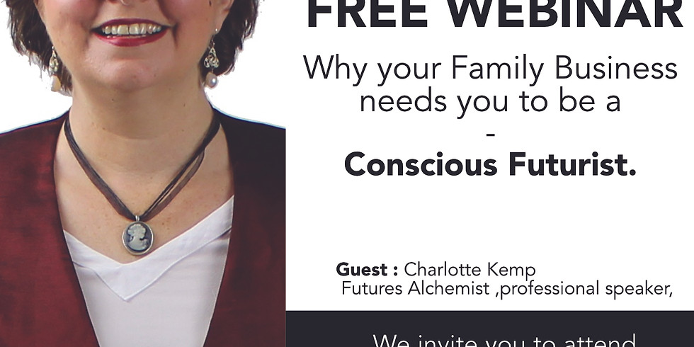 """""""Why your Family Business needs you to be a Conscious Futurist"""" Charlotte Kemp"""