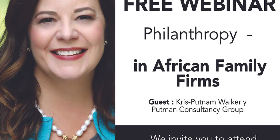 Philanthropy in African Family Firms with Kris Putnam-Walkerly.