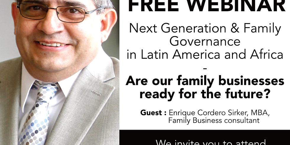 Next Generation & Family Governance in Latin America and Africa - Are our familiy businesses ready for the future?