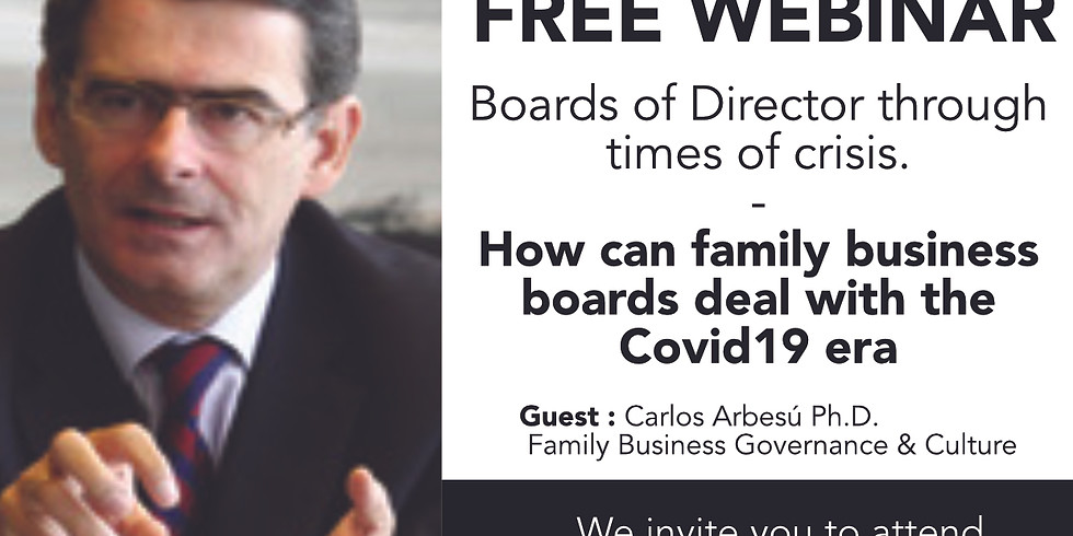 """""""Boards of Director through times of crisis. How can family business boards deal with the Covid19 era"""" Carlos Arbesú"""