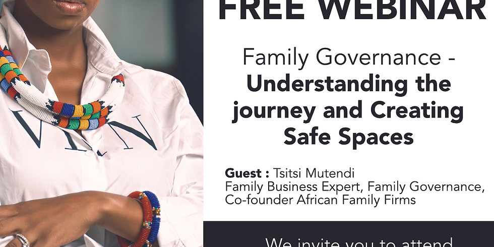 Family Governance -Understanding the journey and Creating Safe Spaces with Tsitsi Mutendi
