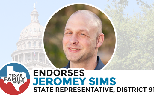 Texas Family Project Endorses Jeromey Sims for Texas House District 91