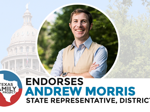 Texas Family Project Endorses Andrew Morris for Texas House District 64