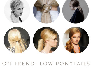 ON TREND: LOW PONYTAILS