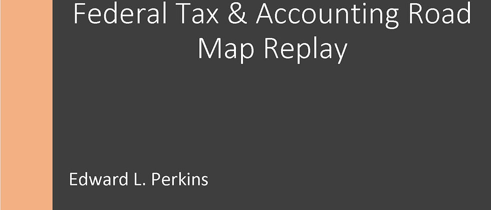 Federal Tax & Accounting Road Map Replay